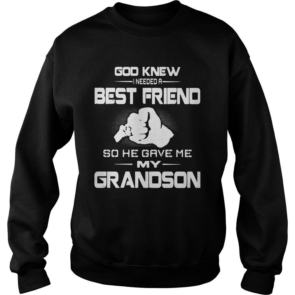 God Knew I Needed A Best Friend So He Gave Me My Grandson Sweater