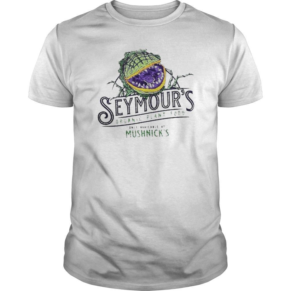Seymour's Organic Plant Food Only Available At Mushnick's Shirt