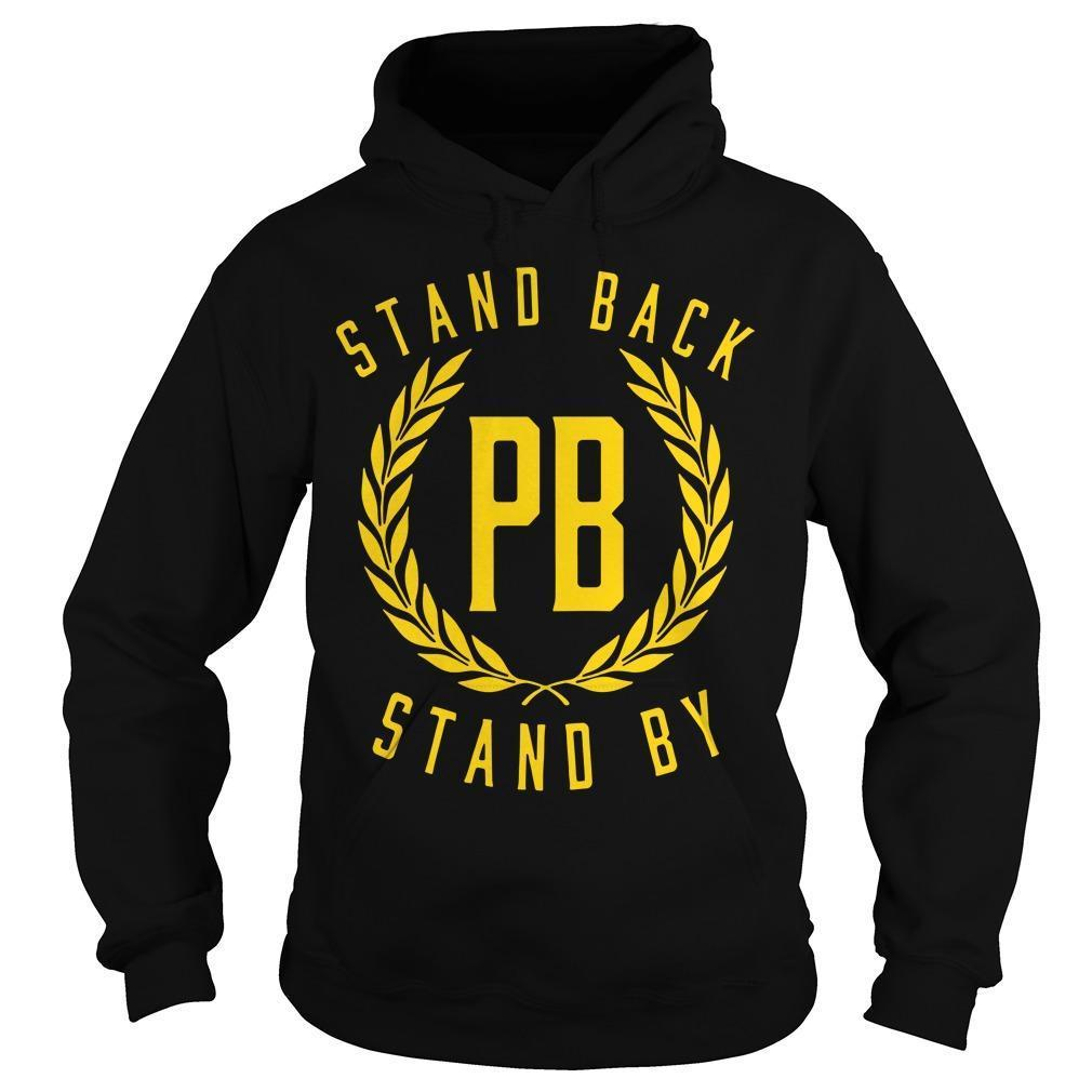 Stand Back And Stand By T Hoodie