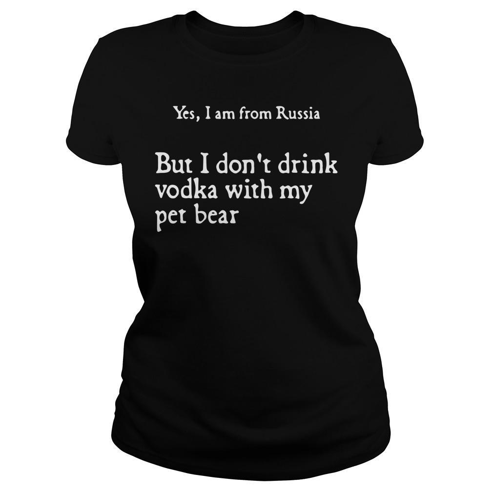 Yes I Am From Russia But Don't Drink Vodka With My Pet Bear Tank Top