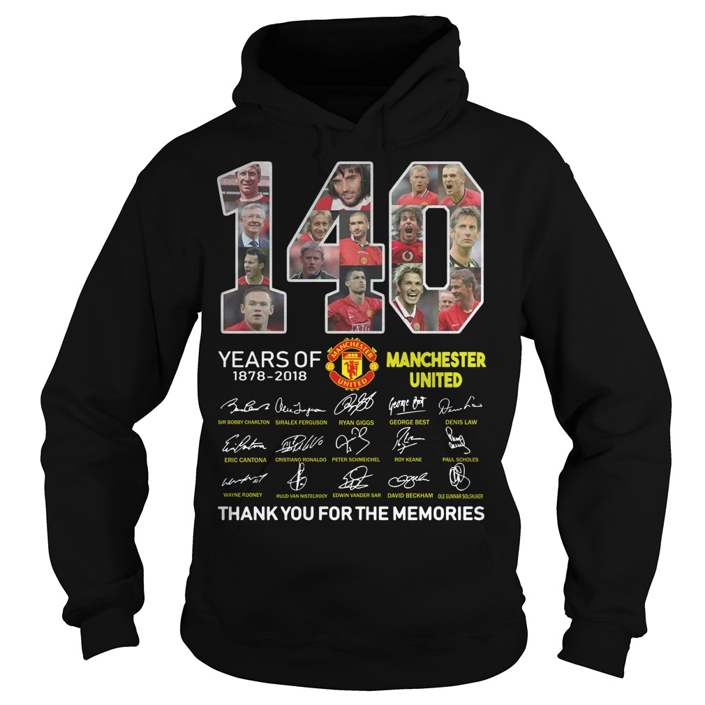 140 Years Of Manchester United 1878 2018 Thank You For The Memories Shirt Hoodie