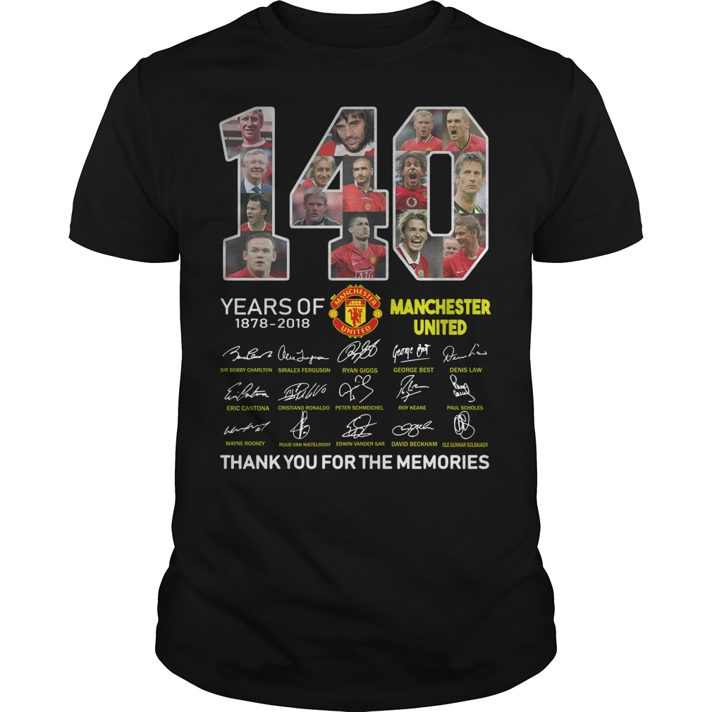 140 Years Of Manchester United 1878 2018 Thank You For The Memories Shirt