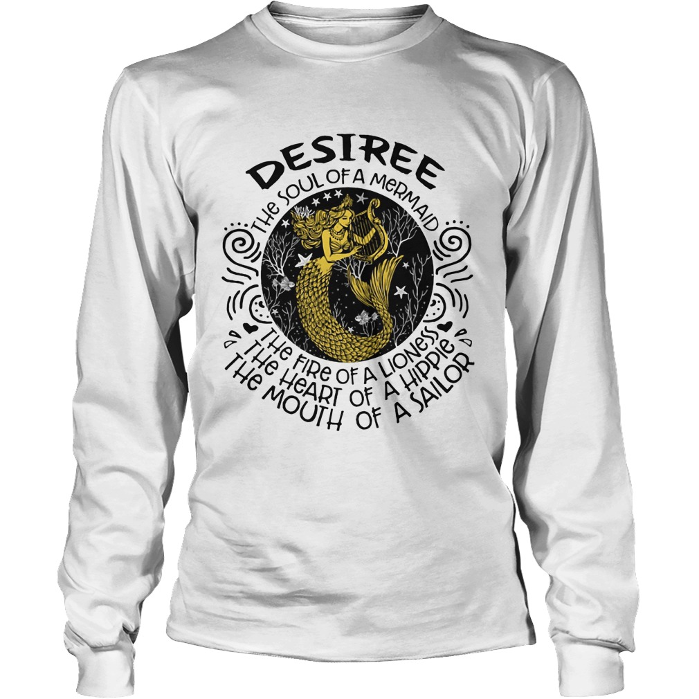 Desiree The Soul Of A Mermaid The Fire Of A Lioness The Heart Of A Hippie Longsleeve