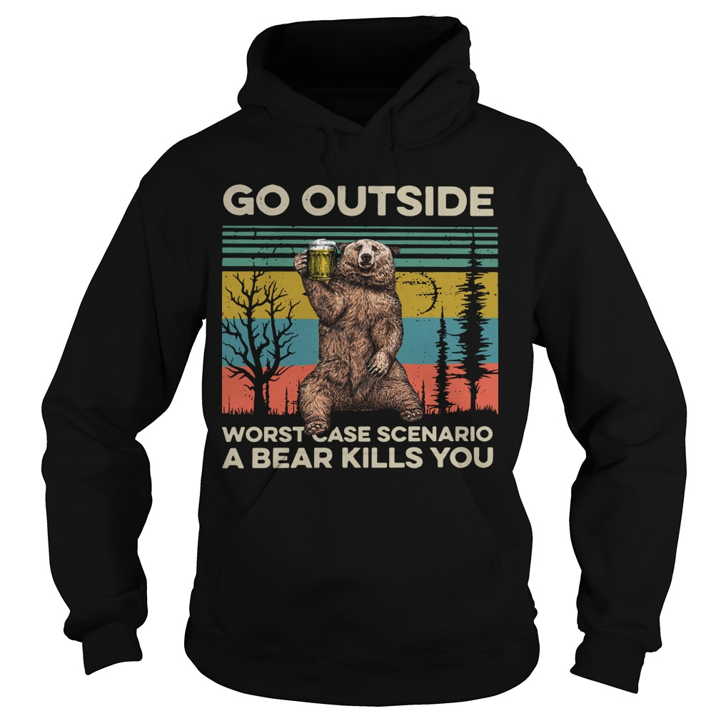 Vintage Go Outside Worst Case Scenario A Bear Kills You Hoodie