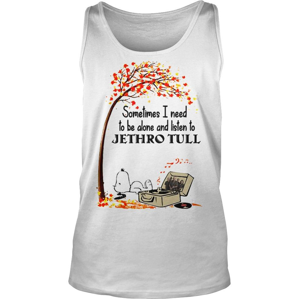 Snoopy Some Time I Need To Be Alone And Listen To Jethro Tull Tank Top