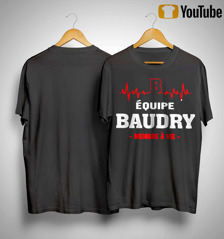 Équipe Baudry Membre À Vie Shirt