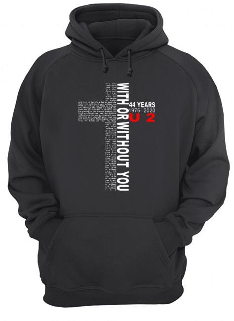 44 Years 1976 2020 U2 With Or Without You Hoodie