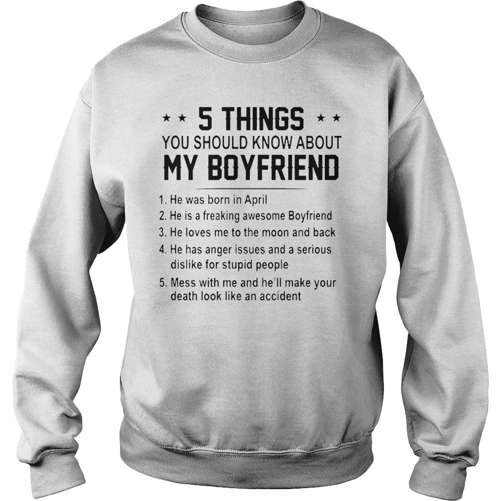 5 Things You Should Know About My Boyfriend He Was Born In April Sweater