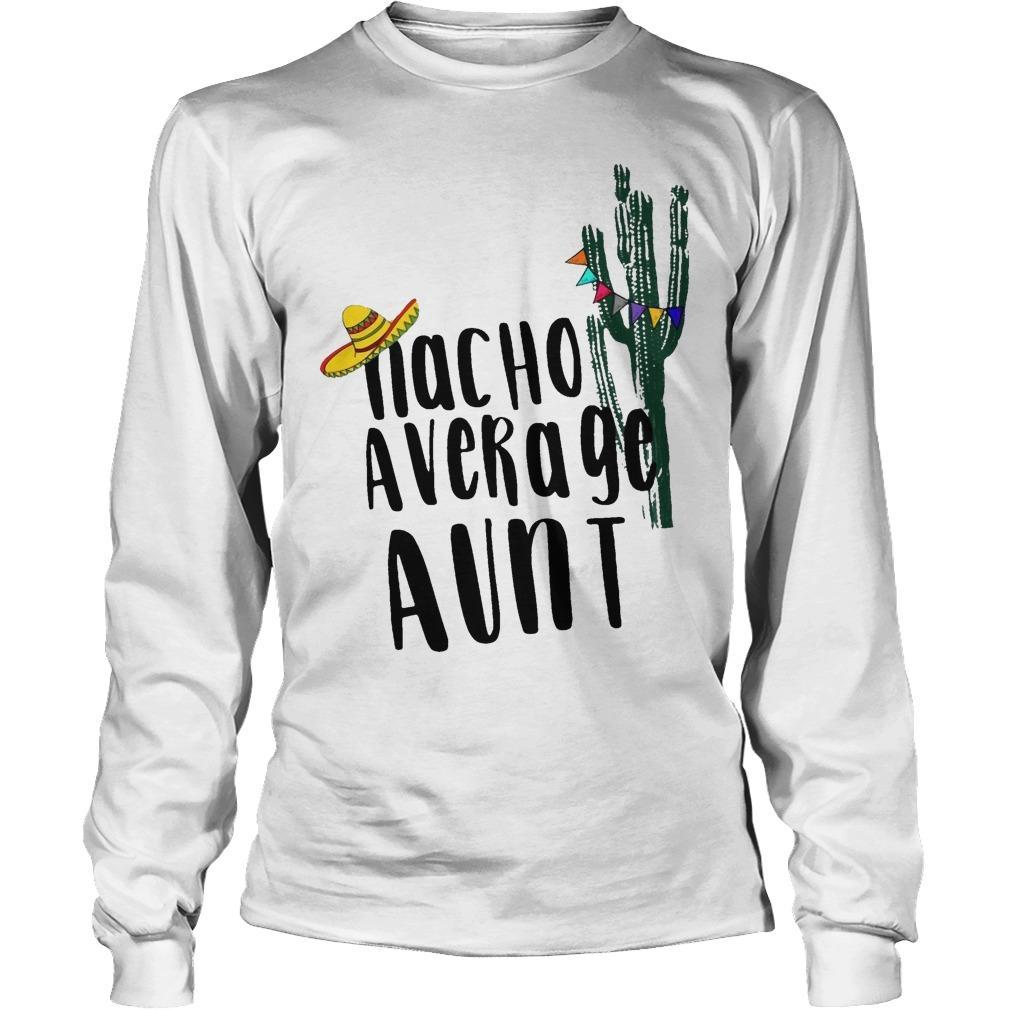 Cactus Nacho Average Aunt Longsleeve