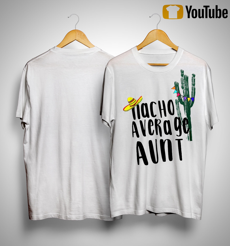 Cactus Nacho Average Aunt Shirt