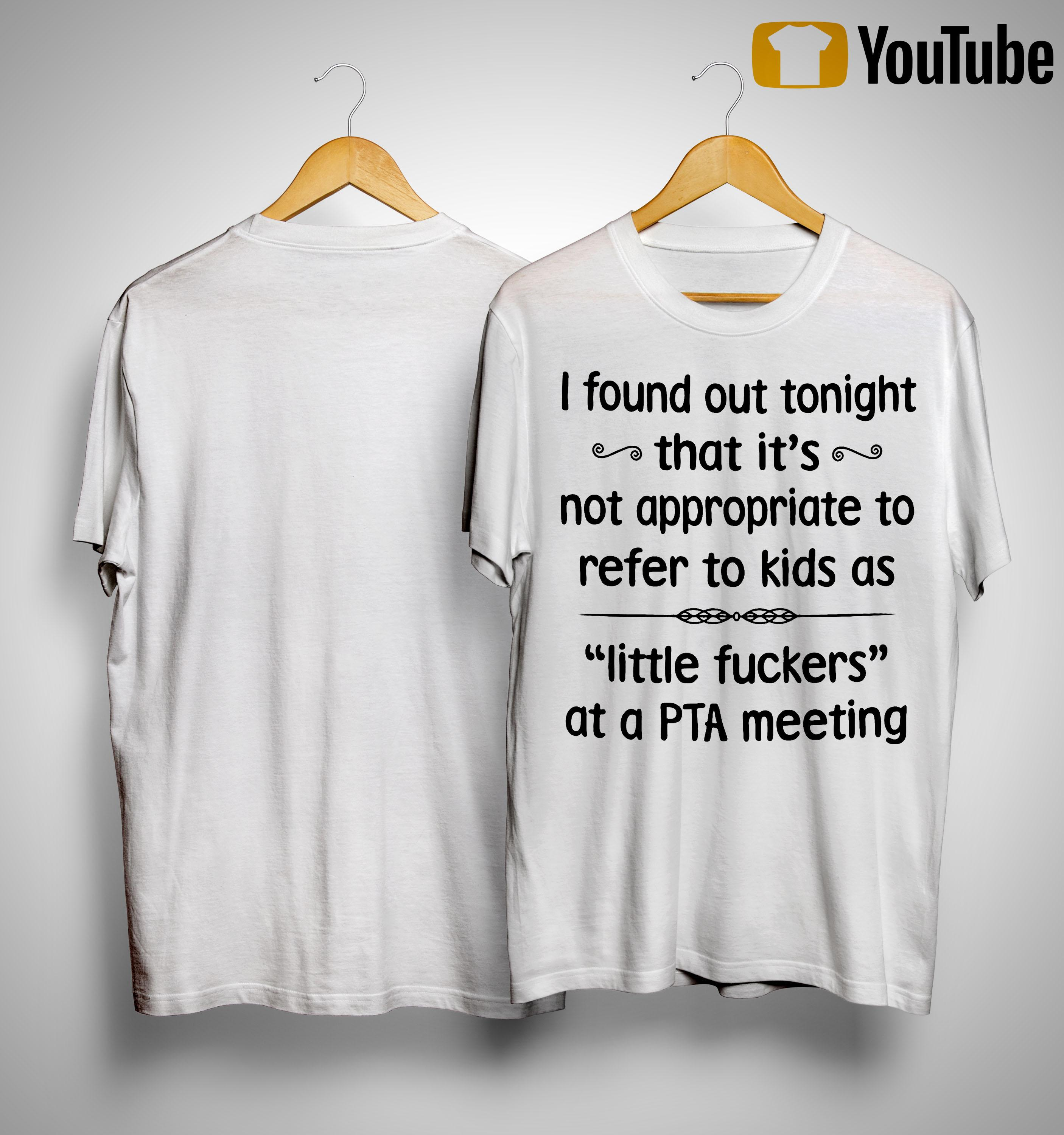 I Found Out Tonight That It's Not Appropriate To Refer To Kids As Tittle Fuckers Shirt