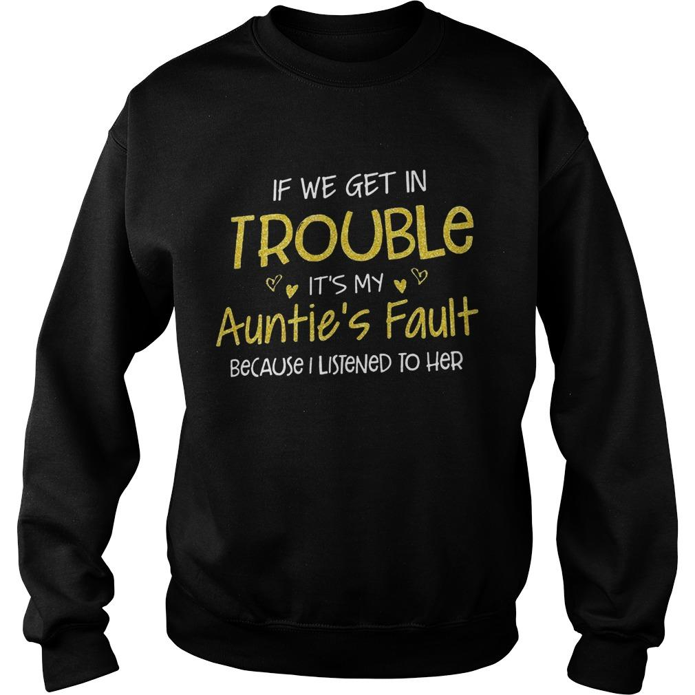 If We Get In Trouble It's My Auntie's Fault Because I Listened To Her Sweater