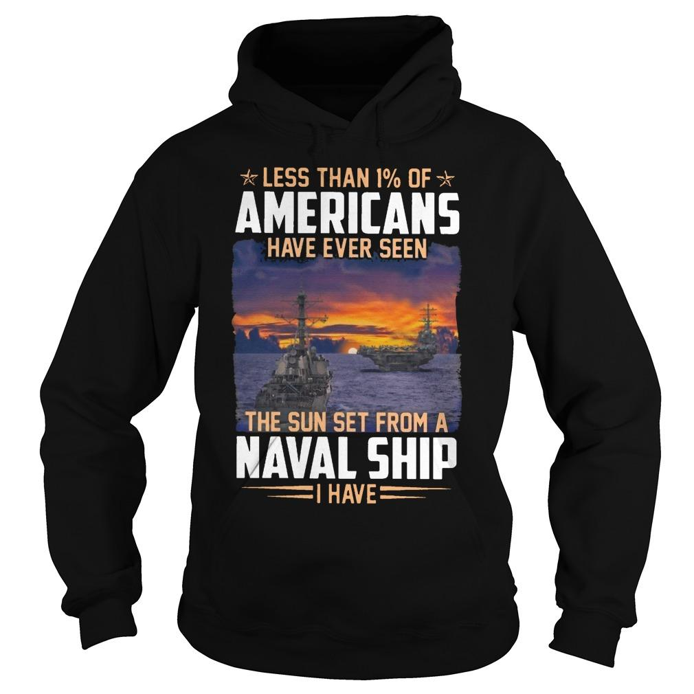 Less Than 1% Of Americans Have Ever Seen The Sun Set From A Naval Ship Hoodie