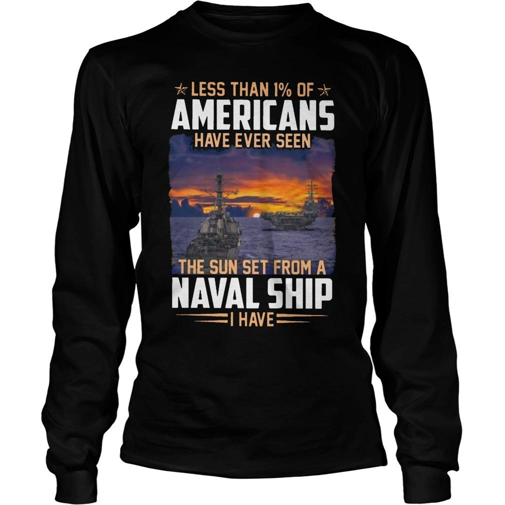 Less Than 1% Of Americans Have Ever Seen The Sun Set From A Naval Ship Longsleeve