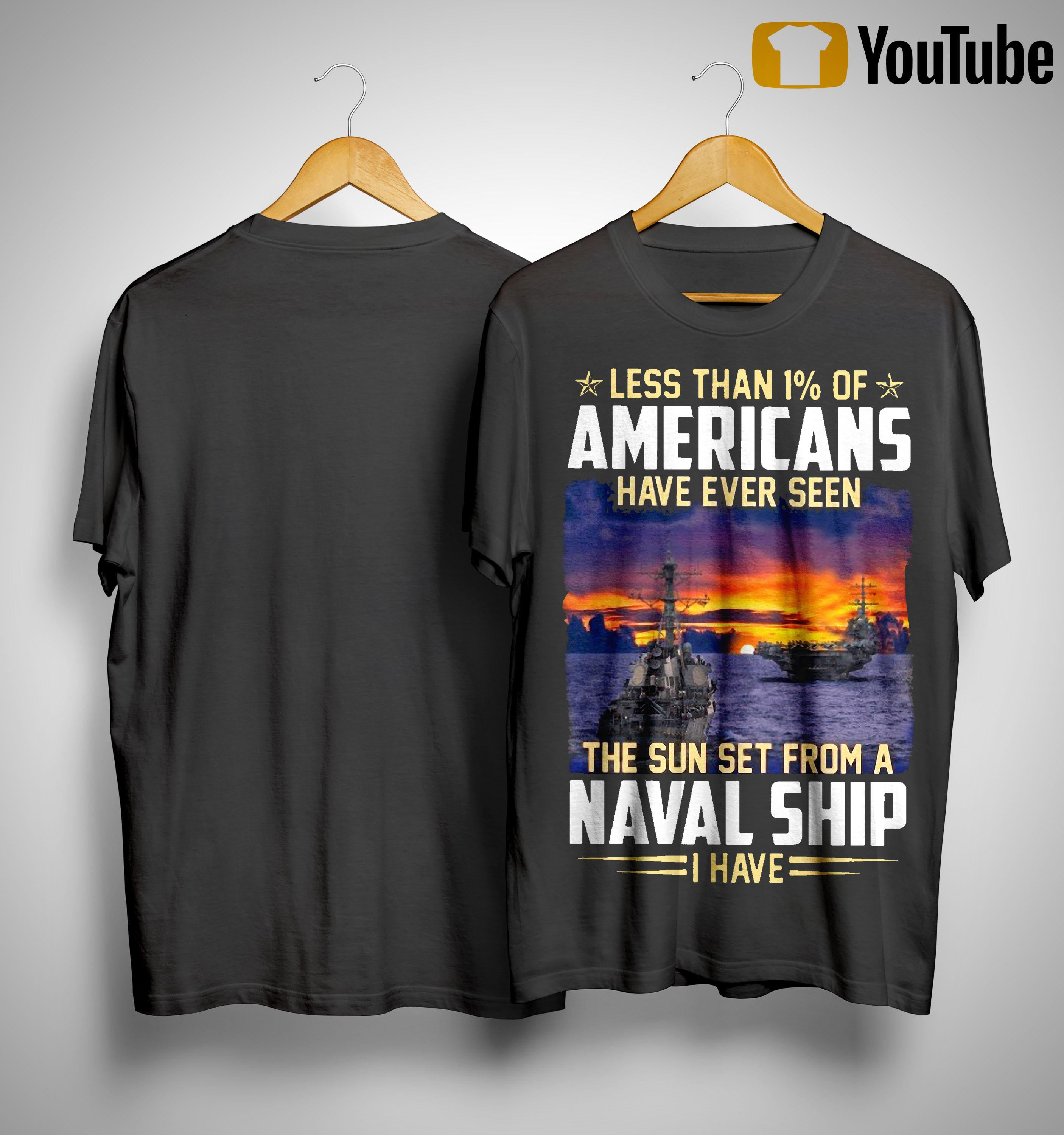 Less Than 1% Of Americans Have Ever Seen The Sun Set From A Naval Ship Shirt