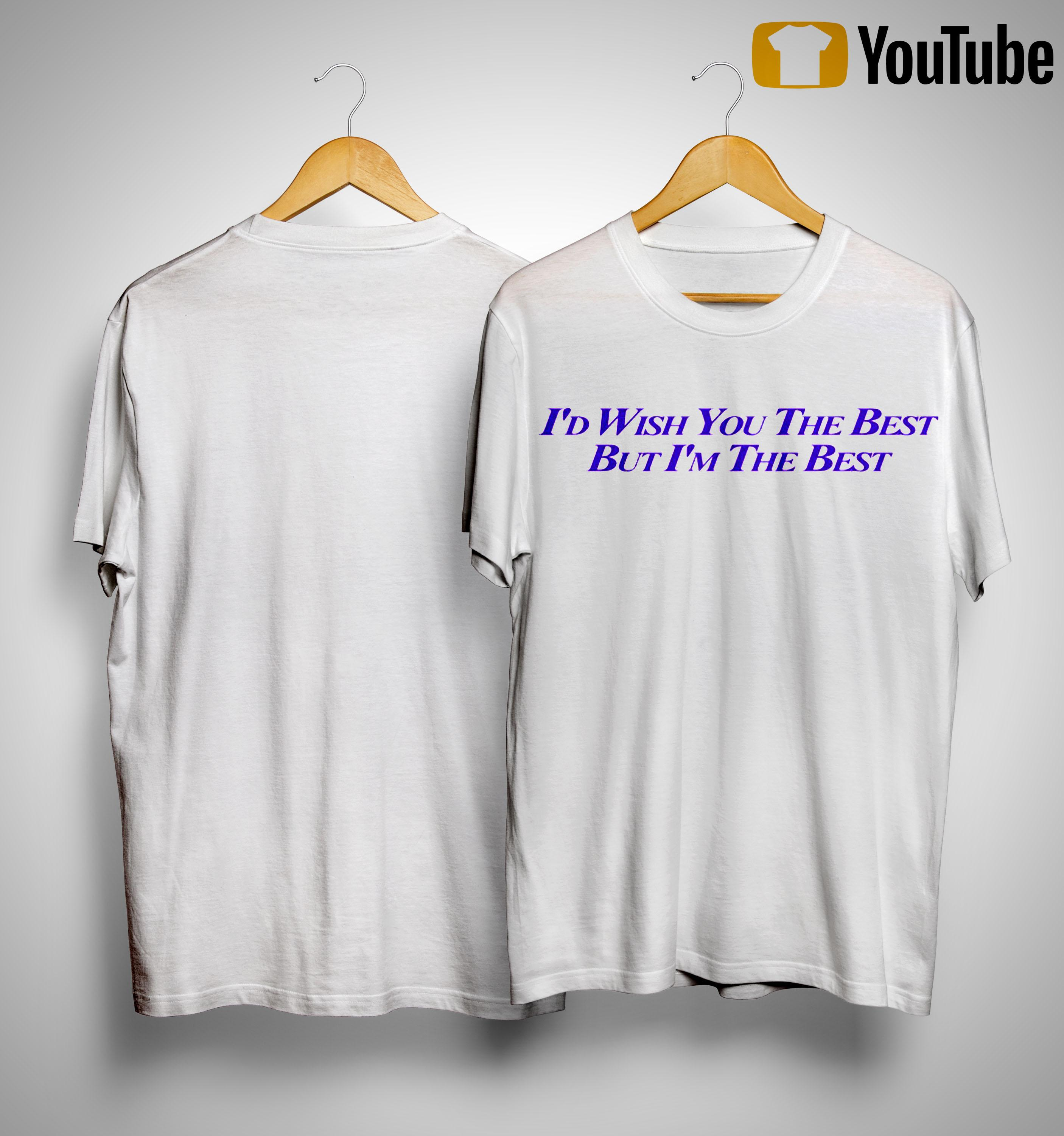 Miley Cyrus I'd Wish You The Best But I'm The Best Shirt