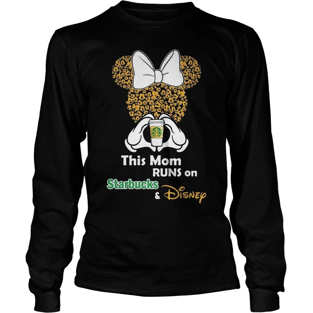 Minnie This Mom Runs On Starbucks And Disney Longsleeve