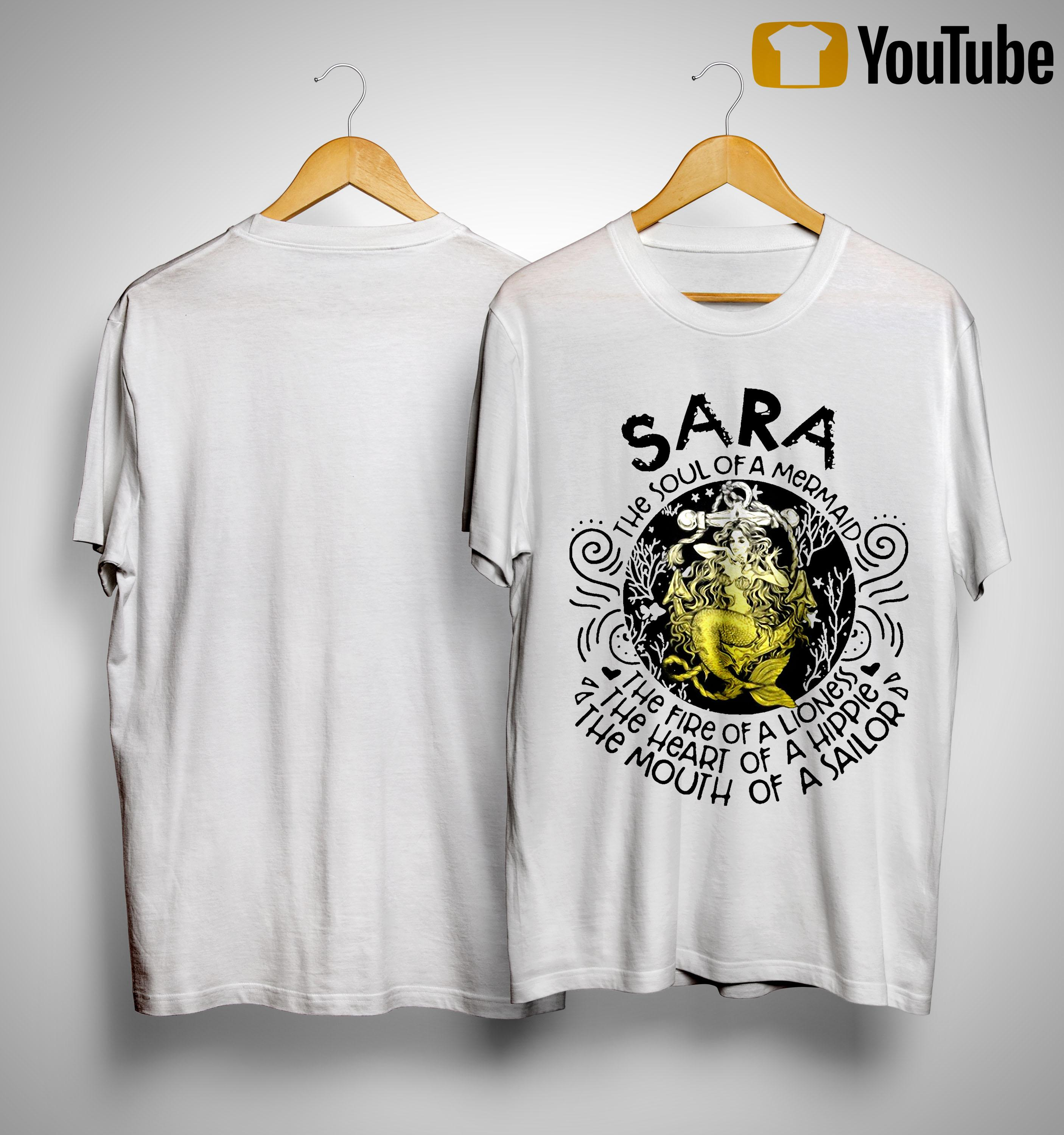 Sara The Soul Of A Mermaid The Fire Of A Lioness Heart Of Hippie Shirt