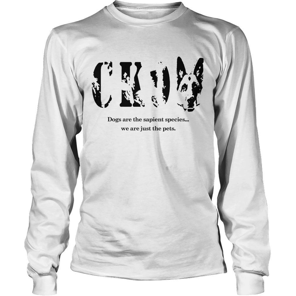 Trevor Donovan CK9 Dogs Are Sapient Species We Are Just The Pets Longsleeve