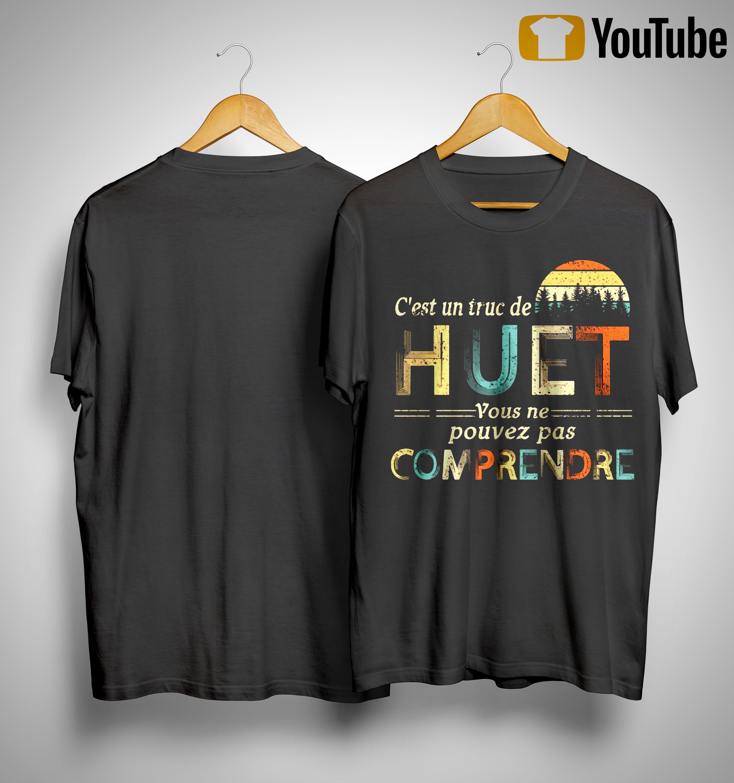 Vintage C'est Un Truc De Huet Vous Ne Pouvez Pas Comprendre Shirt
