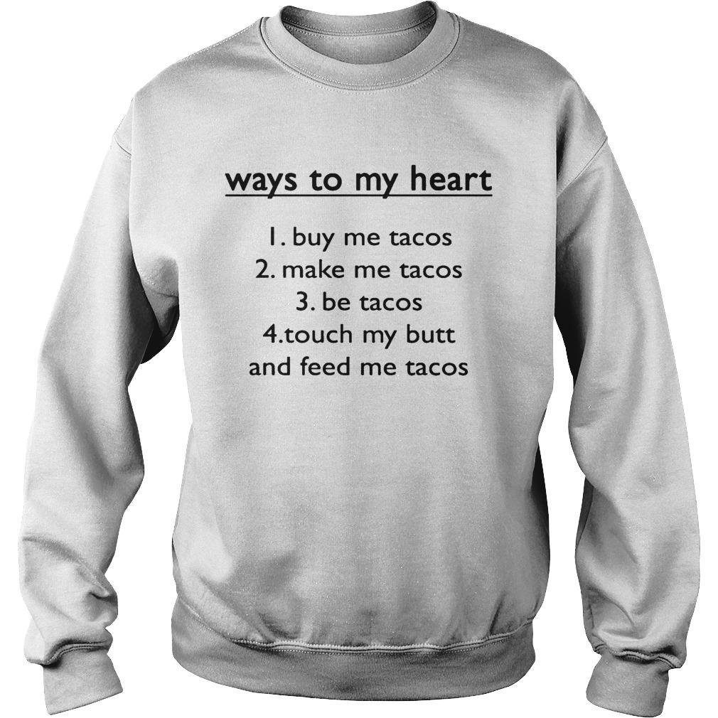 Ways To My Heart 1 Buy Me Tacos 2 Make Me Tacos 3 Be Tacos Sweater