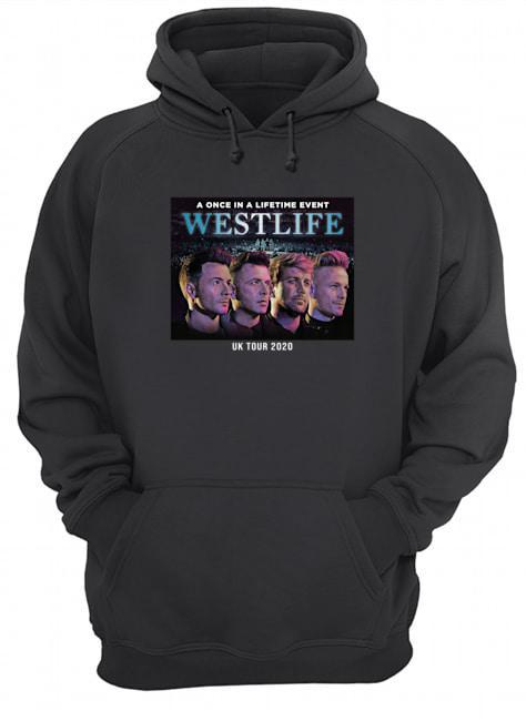 A Once In A Lifetime Event Westlife Uk Tour 2020 Hoodie