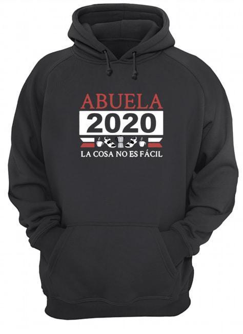 Abuela 2020 La Cosa No Es Fácil Hoodie