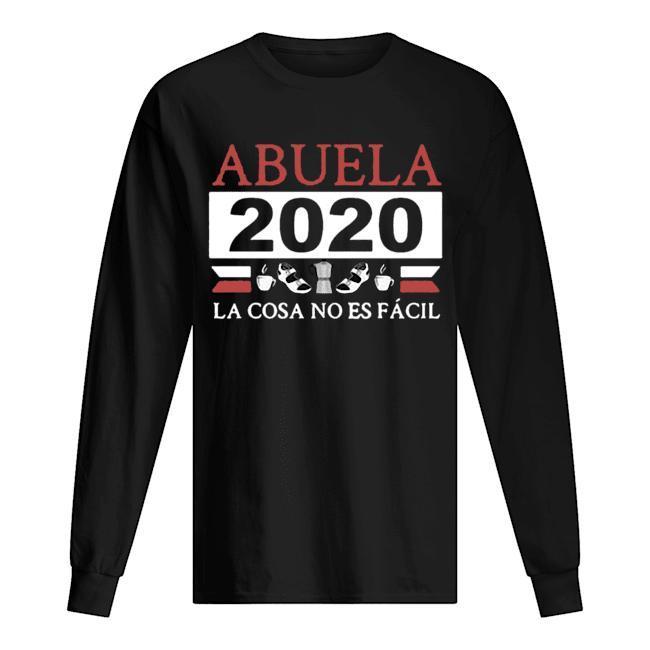 Abuela 2020 La Cosa No Es Fácil Longsleeve