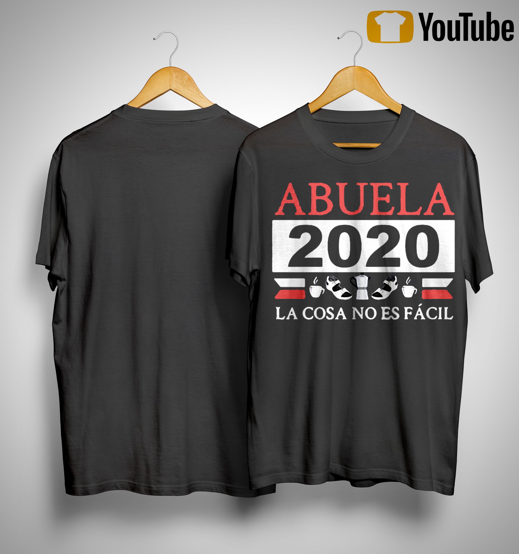 Abuela 2020 La Cosa No Es Fácil Shirt