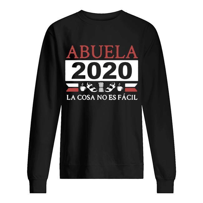 Abuela 2020 La Cosa No Es Fácil Sweater