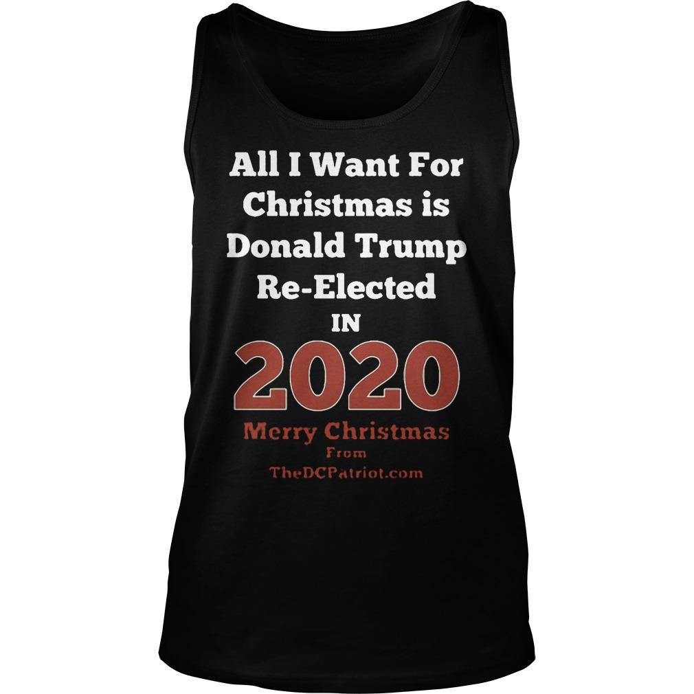 All I Want For Christmas Is Donald Trump Re Elected In 2020 Tank Top