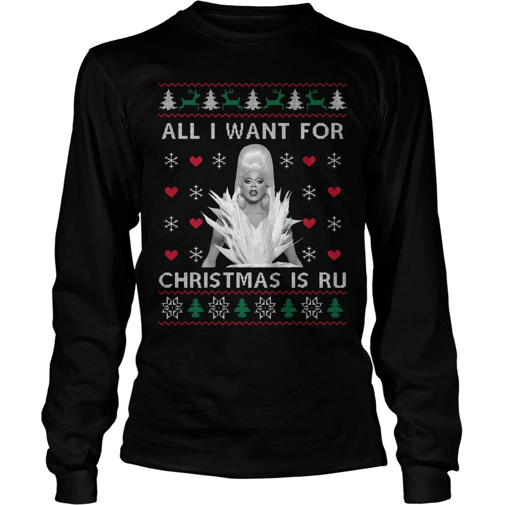 All I Want For Christmas Is Ru Longsleeve