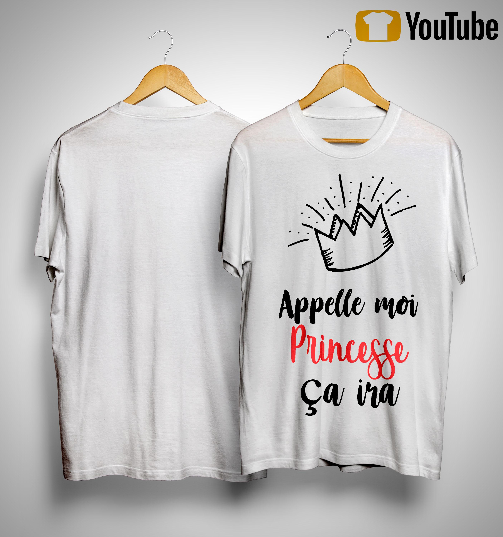 Appelle Moi Princess Ca Ira Shirt