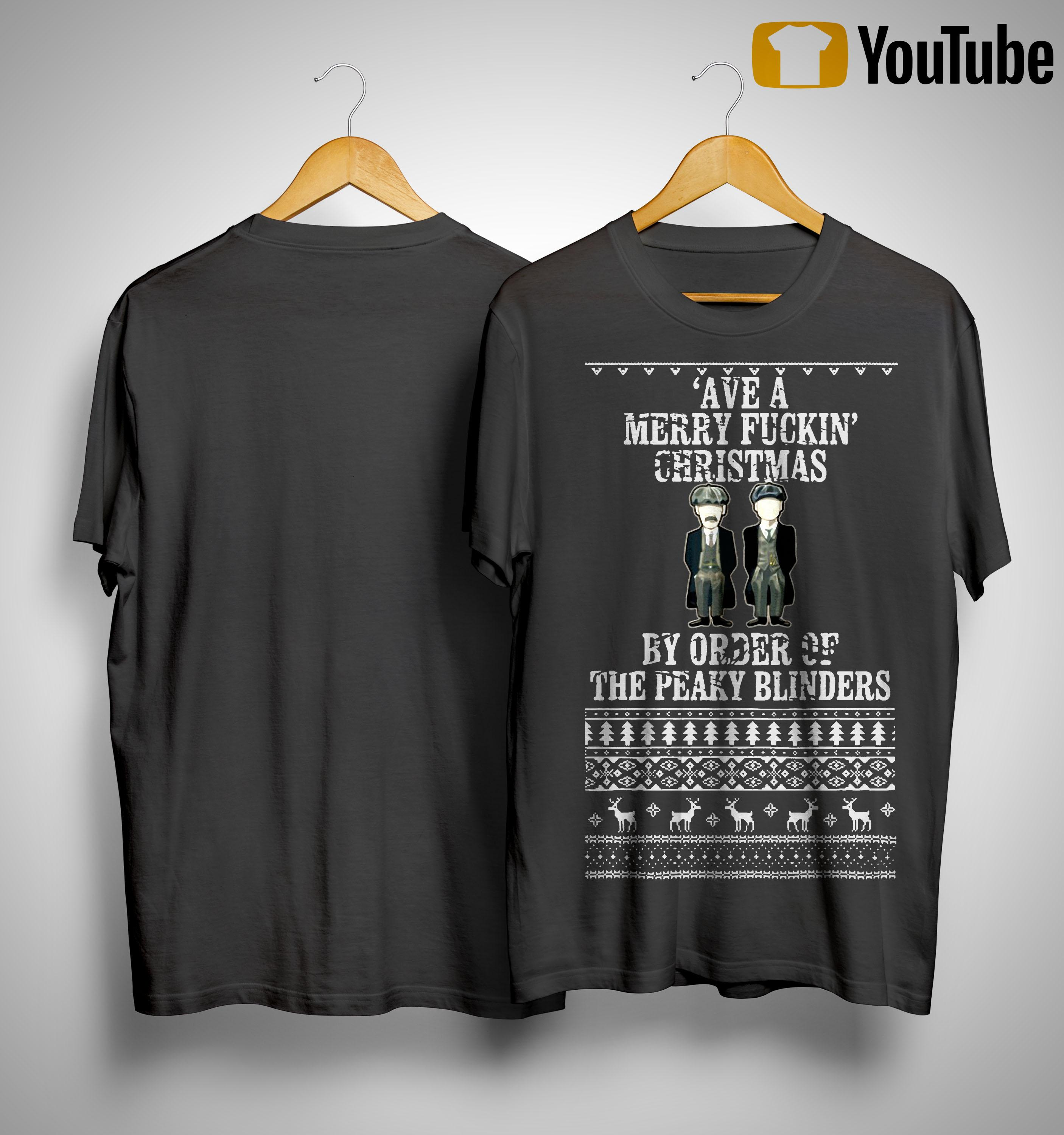 Ave A Merry Funkin Christmas By Order Of The Peaky Blinders Shirt