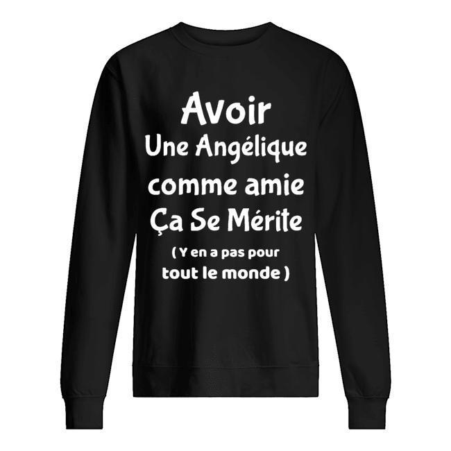 Avoir Une Angélique Comme Amie Ça Se Mérite Sweater