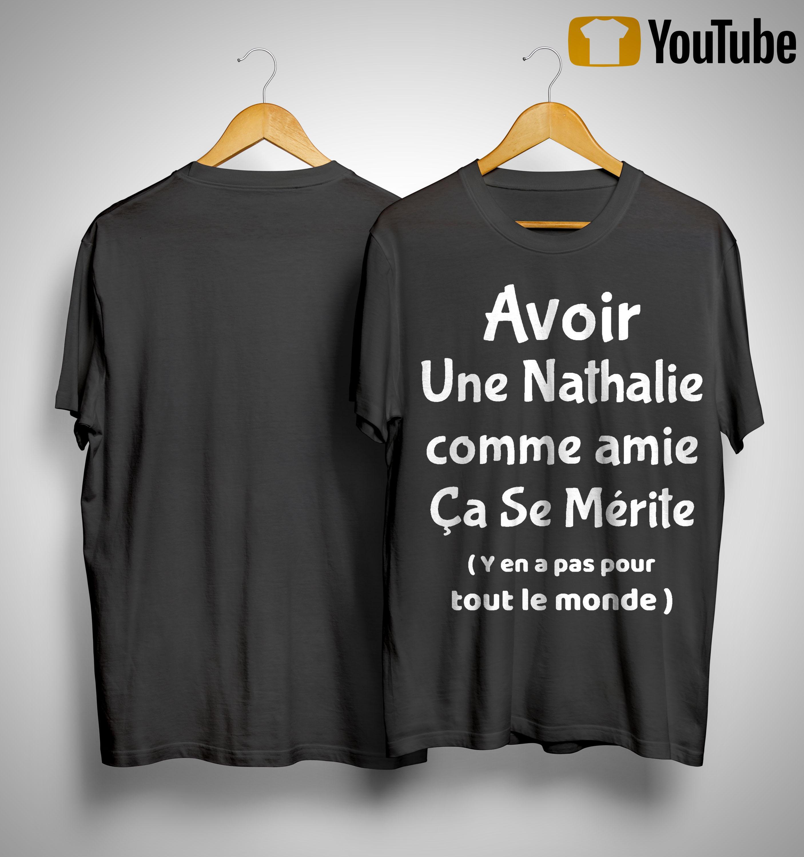 Avoir Une Nathalie Comme Amie Ça Se Mérite Shirt