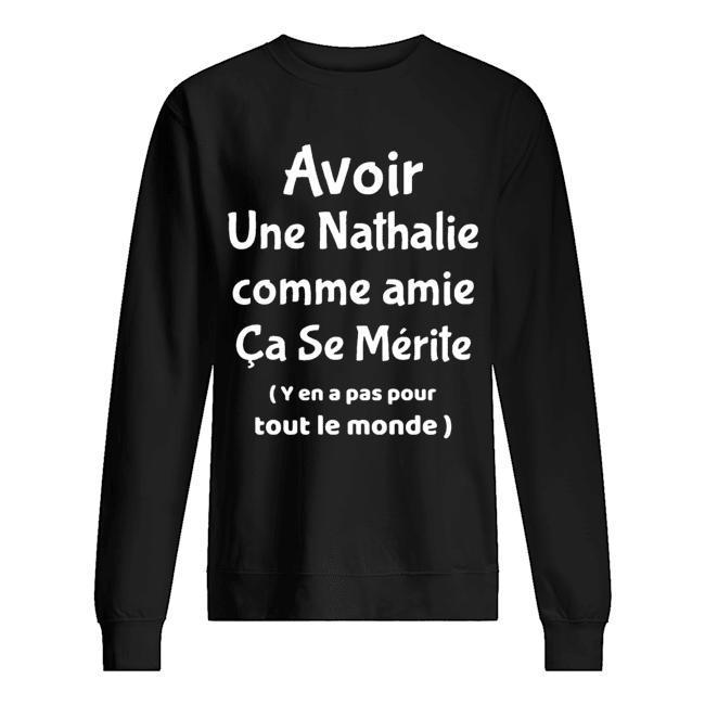 Avoir Une Nathalie Comme Amie Ça Se Mérite Sweater