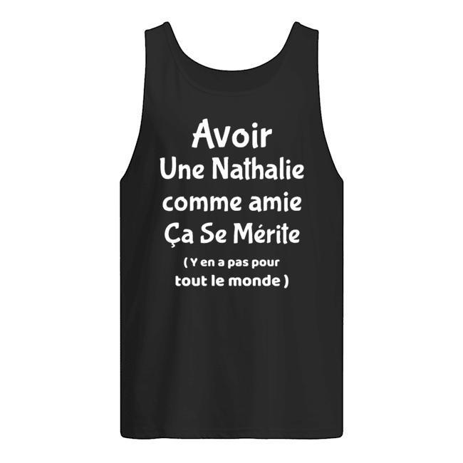 Avoir Une Nathalie Comme Amie Ça Se Mérite Tank Top