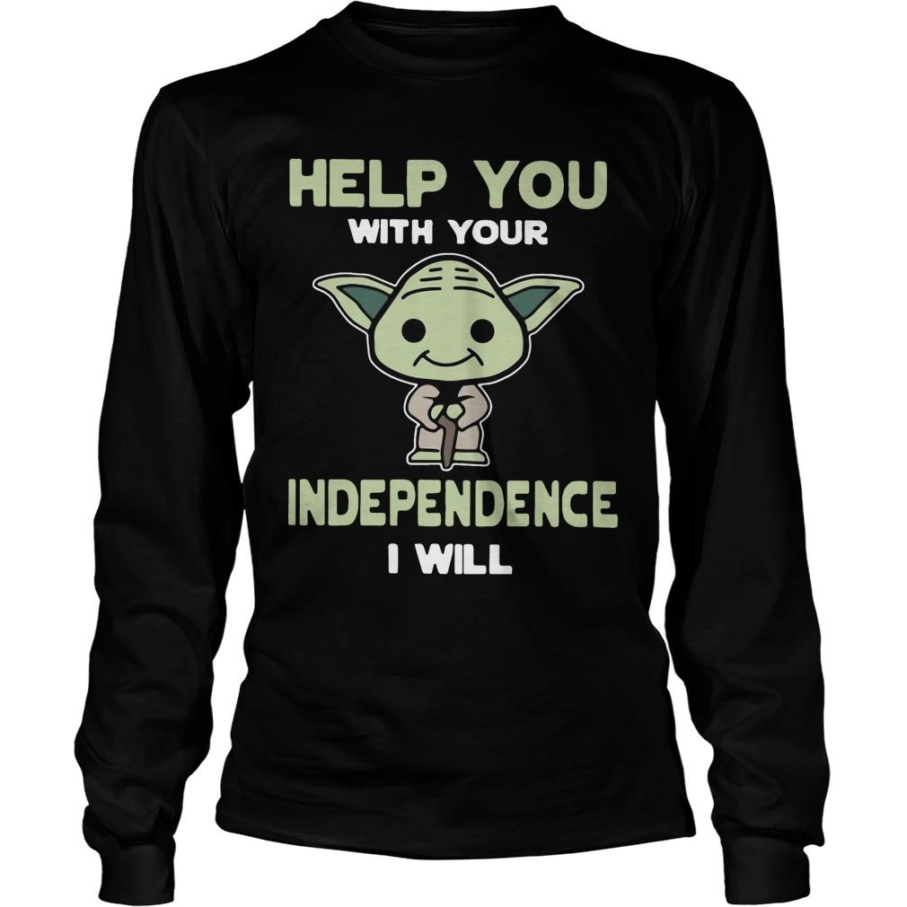 Baby Yoda Help You With Your Independence I Will Longsleeve