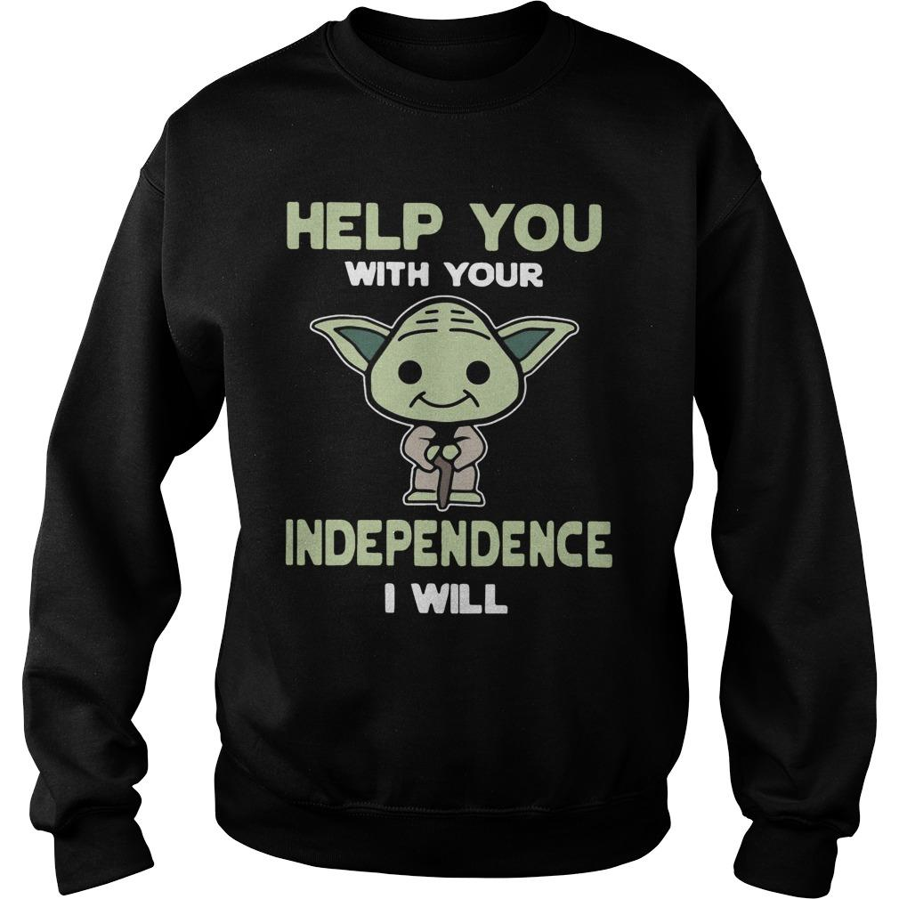 Baby Yoda Help You With Your Independence I Will Sweater