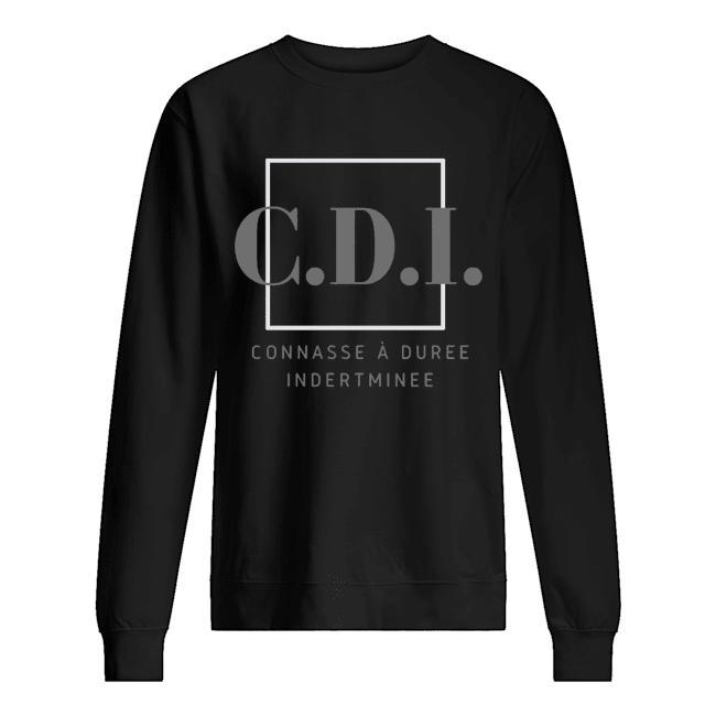 CDI Connasse À Duree Indertminee Sweater
