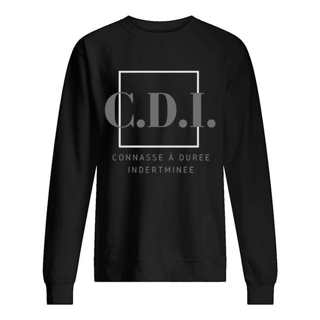 CDI Connasse À Duree Indertminee Sweater