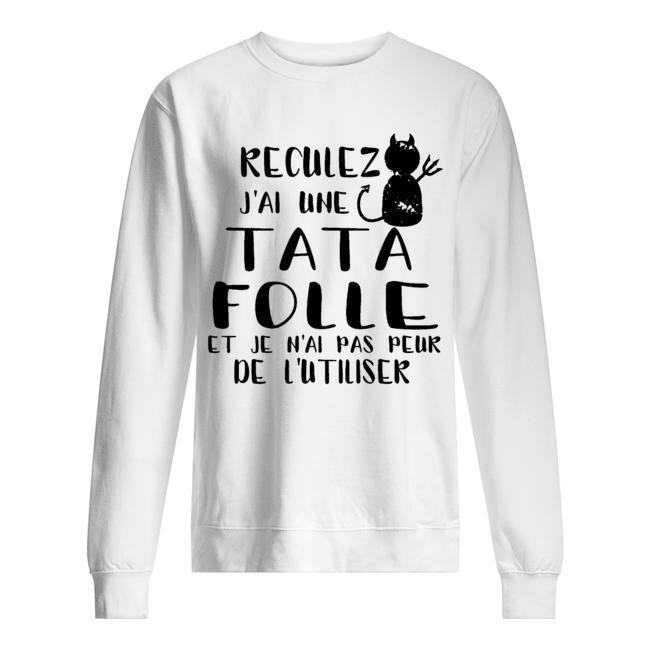Cat Reculez J'ai Une Tata Folle Et Je N'ai Pas Peur De L'utiliser Sweater