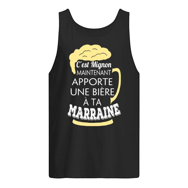 C'est Mignon Maintenant Apporte Une Bière À Ta Marraine Tank Top