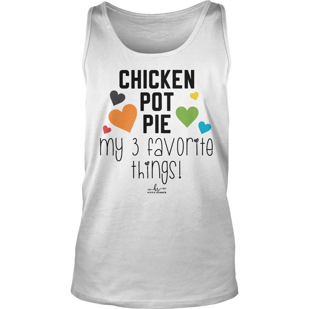 Chicken Pot Pie My 3 Favorite Things Tank Top