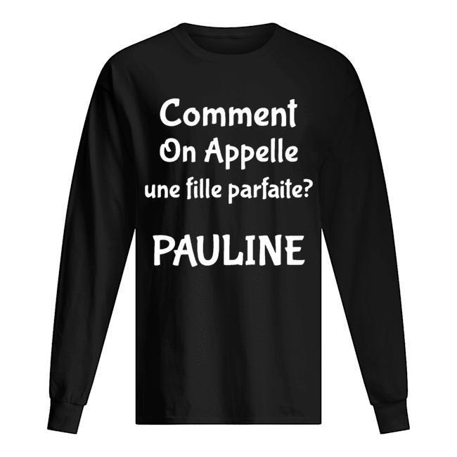 Comment On Appelle Une Fille Parfaite Pauline Longsleeve