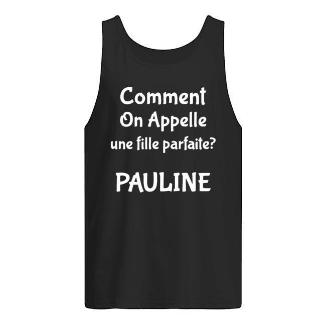 Comment On Appelle Une Fille Parfaite Pauline Tank Top