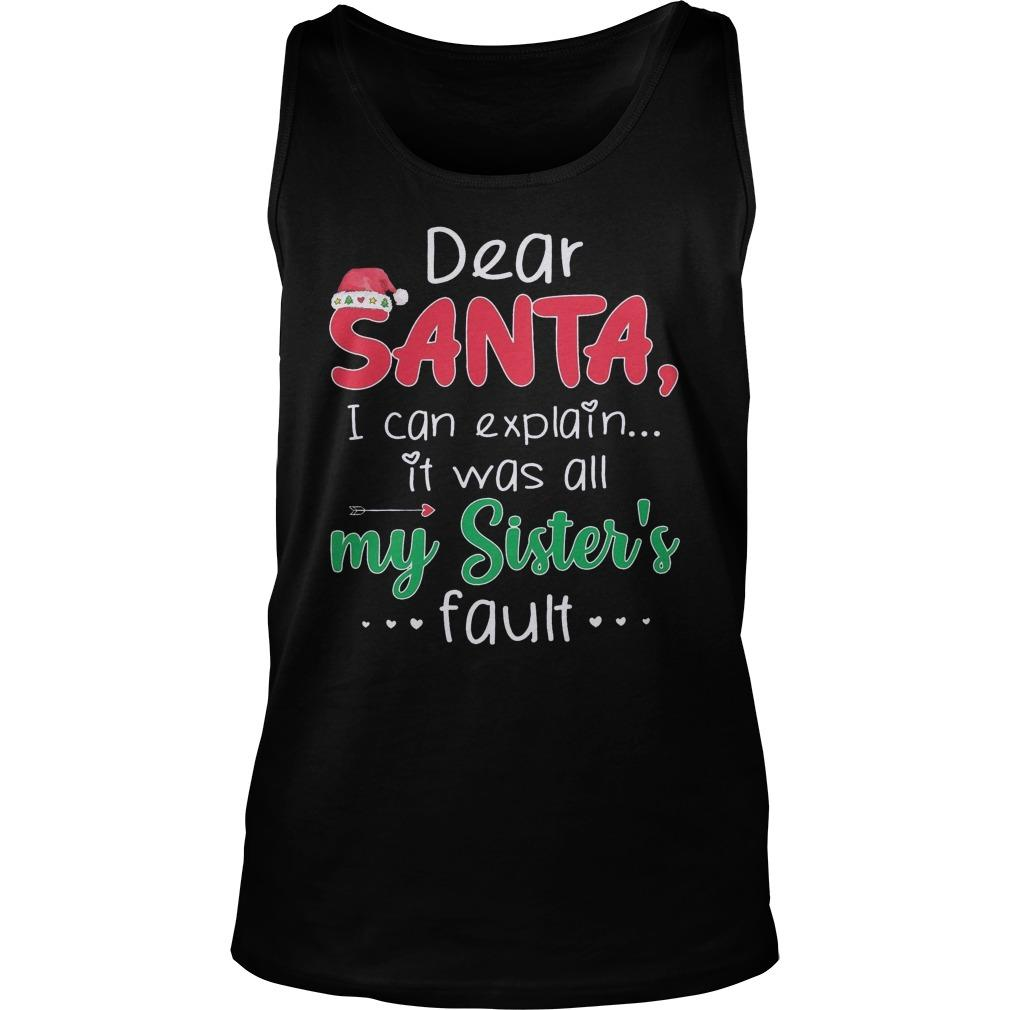 Dear Santa I Can Explain It Was All My Sister's Fault Tank Top