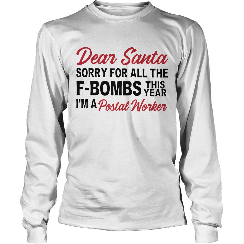 Dear Santa Sorry For All The F Bombs This Year I'm A Postal Worker Longsleeve