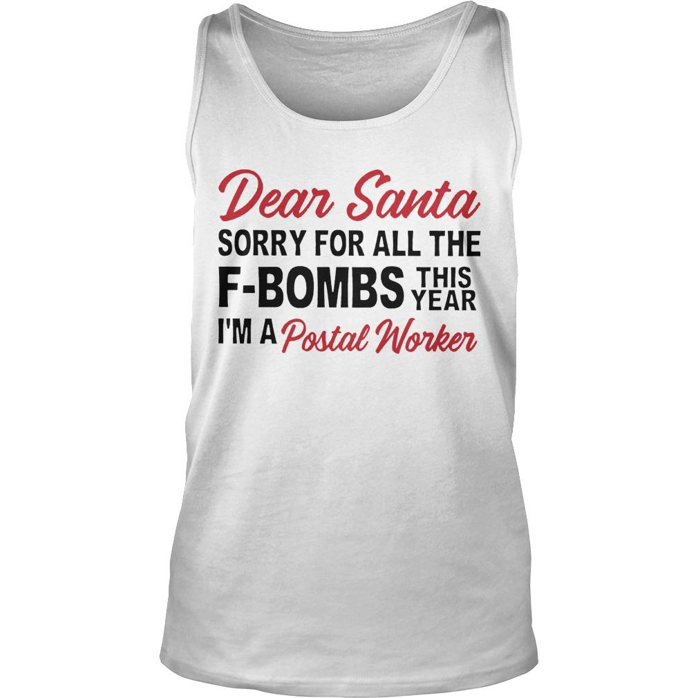 Dear Santa Sorry For All The F Bombs This Year I'm A Postal Worker Tank Top